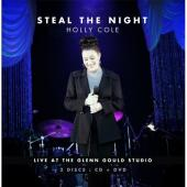 Album artwork for Holly Cole: Steal the Night / Live at Glenn Gould