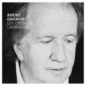 Album artwork for Andre Gagnon: Les Chemins Ombrages