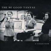 Album artwork for Be Good Tanyas: A Collection (2000-2012)