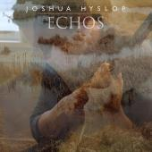 Album artwork for Echos / Joshua Hyslop