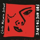 Album artwork for For One to Love / Cecile McLorin Salvant