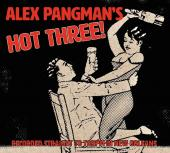 Album artwork for ALEX PANGMAN'S HOT THREE