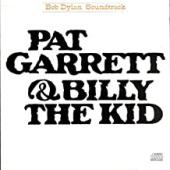 Album artwork for BOB DYLAN - PAT GARRETT & BILLY THE KID