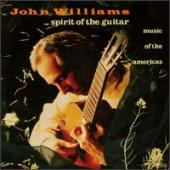 Album artwork for John Williams Spirit of the Guitar Music of the Am