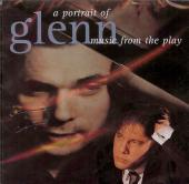Album artwork for A Portrait of Glenn: Music from the Play