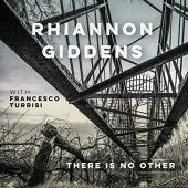Album artwork for Rhiannon Giddens There is no other