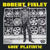 Album artwork for Robert Finley - Goin Platinum