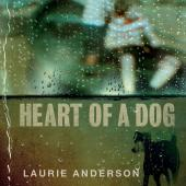 Album artwork for Heart of a Dog / Laurie Anderson
