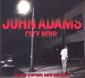 Album artwork for John Adams: City Noir / Saxophone Concerto