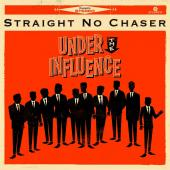 Album artwork for Straight No Chaser: Under the Influence