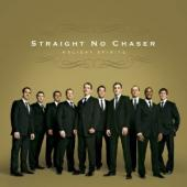 Album artwork for Straight No Chaser: Holiday Spirits