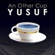Album artwork for YUSUF - AN OTHER CUP  (Cat Stevens)