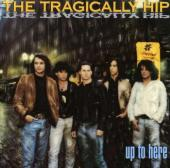 Album artwork for Up To Here / The Tragically Hip