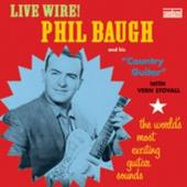 Album artwork for Phil Baugh and his country guitar: LIVE WIRE !