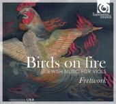 Album artwork for Fretwork: Birds on Fire - Jewish Music for Viols