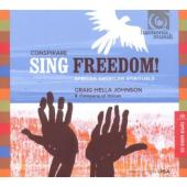 Album artwork for Conspirare & Graig Hella Johnson: Sing Freedom!
