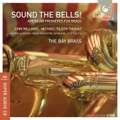 Album artwork for Sound the Bells!: American Permieres for Brass