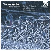 Album artwork for Larcher: What Becomes / Stefanovich, Padmore, Larc