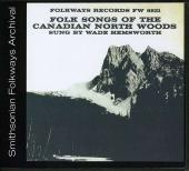 Album artwork for Folk Songs of the Canadian North Woods