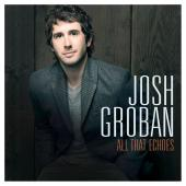 Album artwork for Josh Groban: All that Echoes
