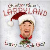 Album artwork for Christmastime in Larryland by Larry the Cable Guy