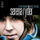 Album artwork for SERENA RYDER - IF YOUR MEMORY SERVES YOU WELL