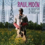 Album artwork for RAUL MIDON: A WORLD WITHIN A WORLD
