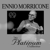 Album artwork for ENNIO MORRICONE - THE PLATINUM COLLECTION