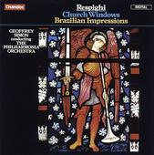Album artwork for RESPIGHI: CHURCH WINDOWS / BRZILIAN IMPRESSIONS