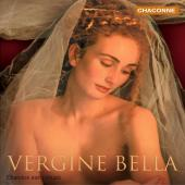 Album artwork for VERGINE BELLA: ITALIAN RENAISSANCE MUSIC