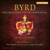Album artwork for Byrd: The Great Service in the Chapel Royal