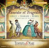 Album artwork for Comedie et Tragedie / Lully, Marais, Rebel