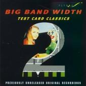 Album artwork for BIG BAND WIDTH, TEST CARD CLAS