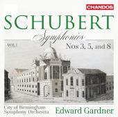 Album artwork for Schubert: Symphonies 3, 5, and 8 / Gardner