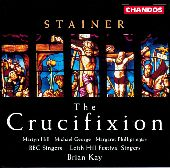 Album artwork for Stainer: Crucifixion / Kay, Hill, George, BBC