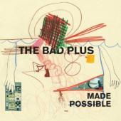 Album artwork for Bad Plus: Made Possible