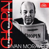 Album artwork for Chopin: 24 Preludes, Ballad in F Minor / Moravec