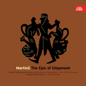 Album artwork for MARTINU: THE EPIC OF GILGAMESH