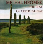 Album artwork for MICHAL HROMEK: THE BEST OF CELTIC GUITAR