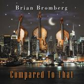 Album artwork for Brian Bromberg: Compared to That