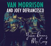 Album artwork for You're Driving Me Crazy / Van Morrison, Joey DeFra