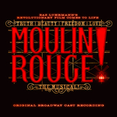 Album artwork for MOULIN ROUGE! THE MUSICAL