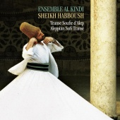 Album artwork for Aleppian Sufi Transe. Ensemble Al Kindi/Sheikh Hab