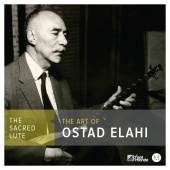 Album artwork for The Sacred Lute - The Art of Ostad Elahi. Ostad El