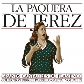 Album artwork for Masters of Flamenco Vol.22. La Paquera de Jerez