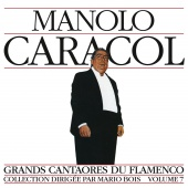 Album artwork for Manolo Caracol: Flamenco Vol. 7