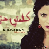 Album artwork for Emel Mathlouthi: Kelmti Horra