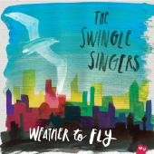 Album artwork for The Swingle Singers: Weather to Fly