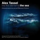 Album artwork for Alex Tassel: The First Element - The Sea