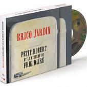 Album artwork for Brico Jardin: Petit Robert & Le Mystere du Frigida